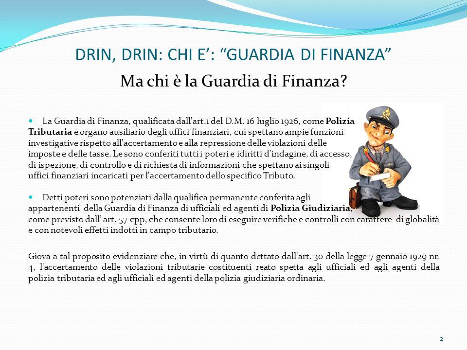 DRIN, DRIN: CHI E': GUARDIA DI FINANZA