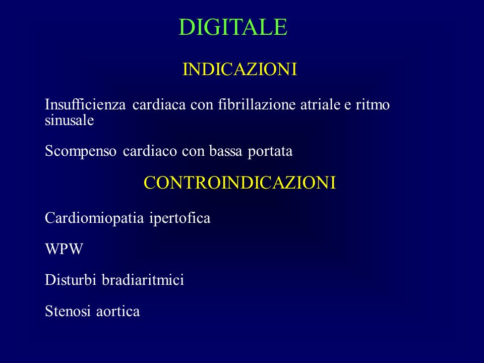 DIGITALE INDICAZIONI CONTROINDICAZIONI