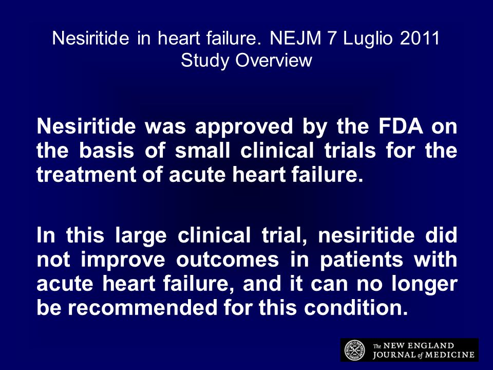 Nesiritide in heart failure. NEJM 7 Luglio 2011