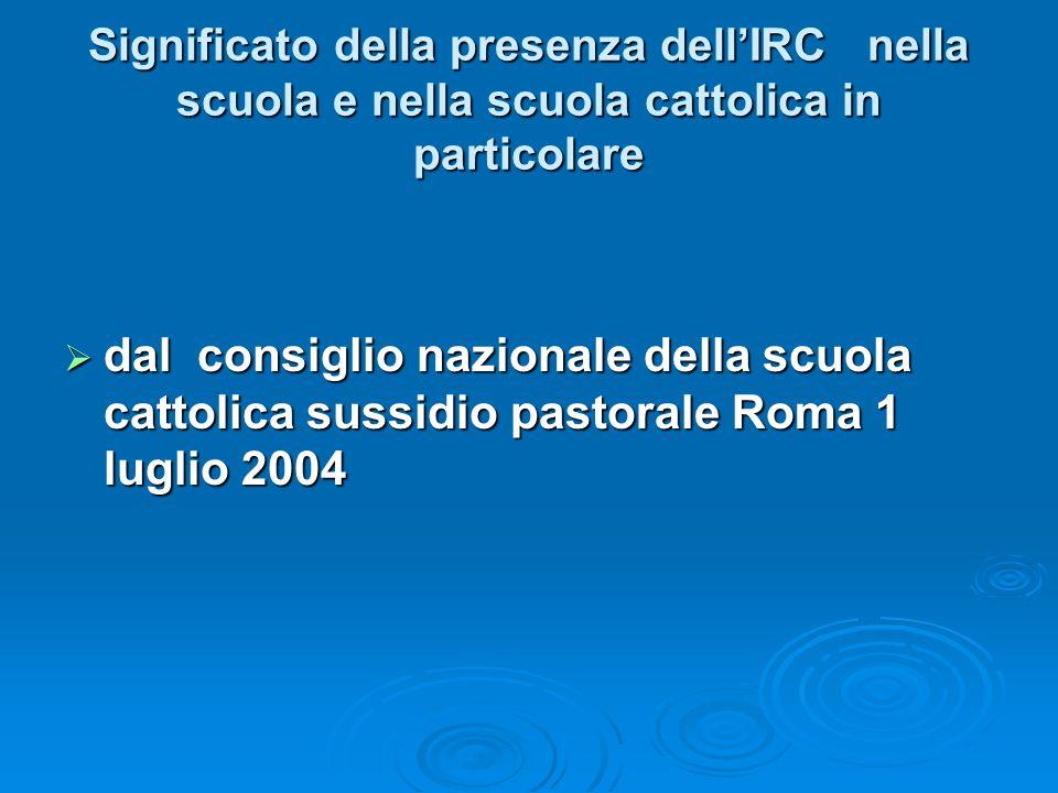 Significato della presenza dell'IRC nella scuola e nella scuola cattolica in particolare