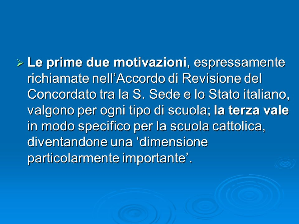 Le prime due motivazioni, espressamente richiamate nell'Accordo di Revisione del Concordato tra la S.
