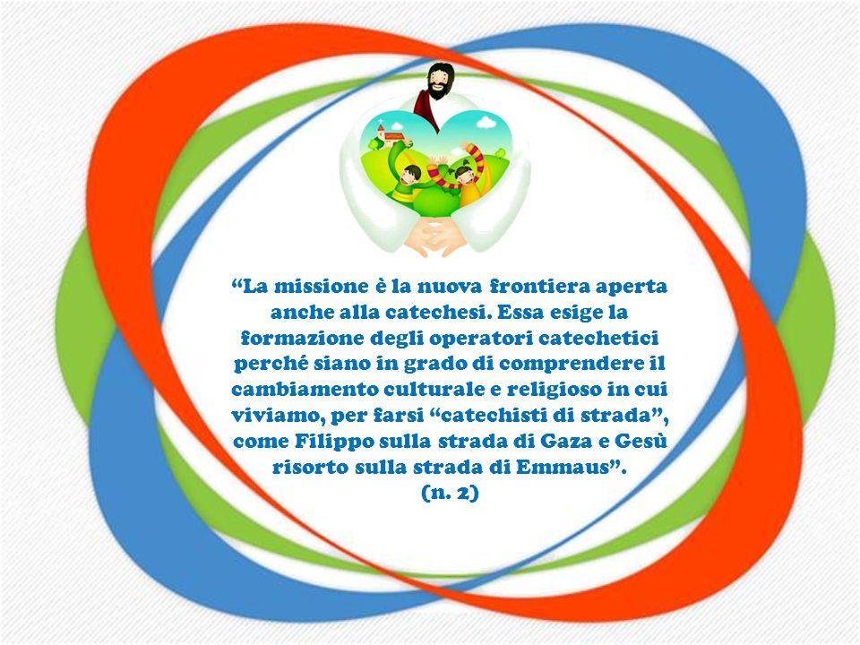La missione è la nuova frontiera aperta anche alla catechesi