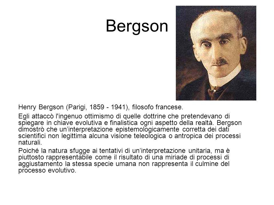 Bergson Henry Bergson (Parigi, 1859 - 1941), filosofo francese.