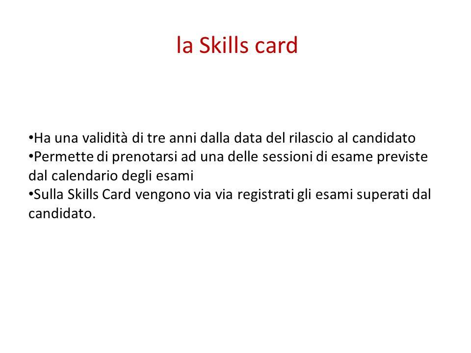 la Skills card Ha una validità di tre anni dalla data del rilascio al candidato.