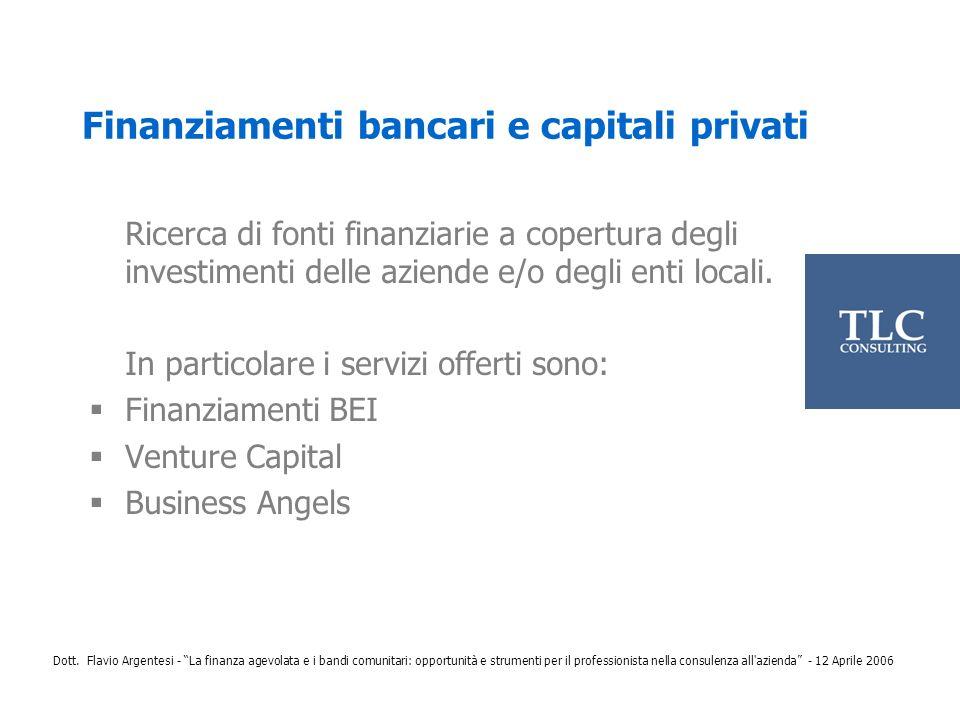 Finanziamenti bancari e capitali privati