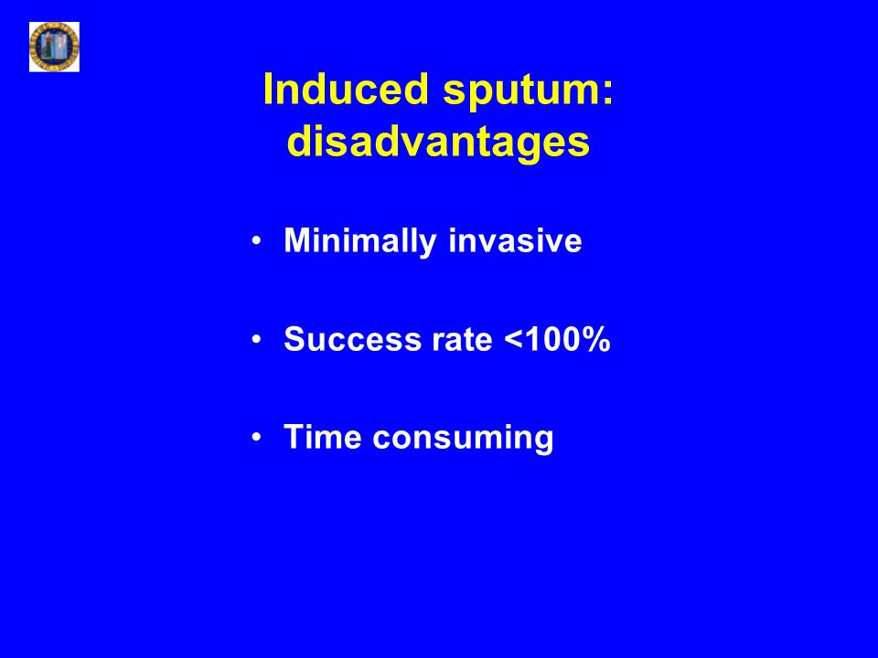 Induced sputum: disadvantages