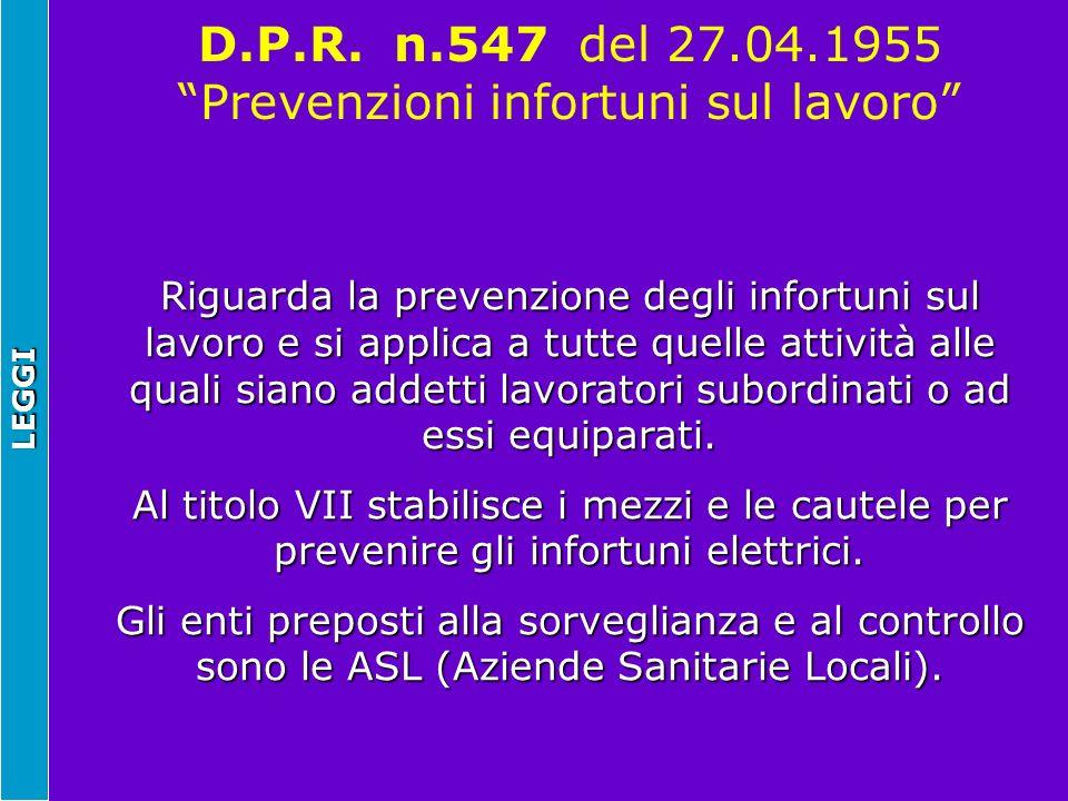 D.P.R. n.547 del 27.04.1955 Prevenzioni infortuni sul lavoro