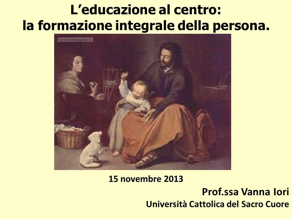 L'educazione al centro: la formazione integrale della persona.