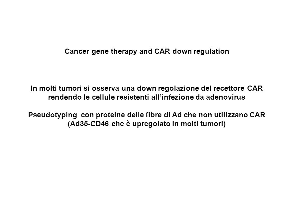 Cancer gene therapy and CAR down regulation