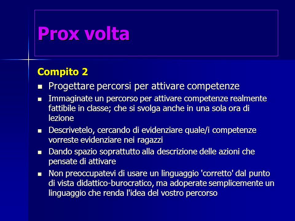 Prox volta Compito 2 Progettare percorsi per attivare competenze