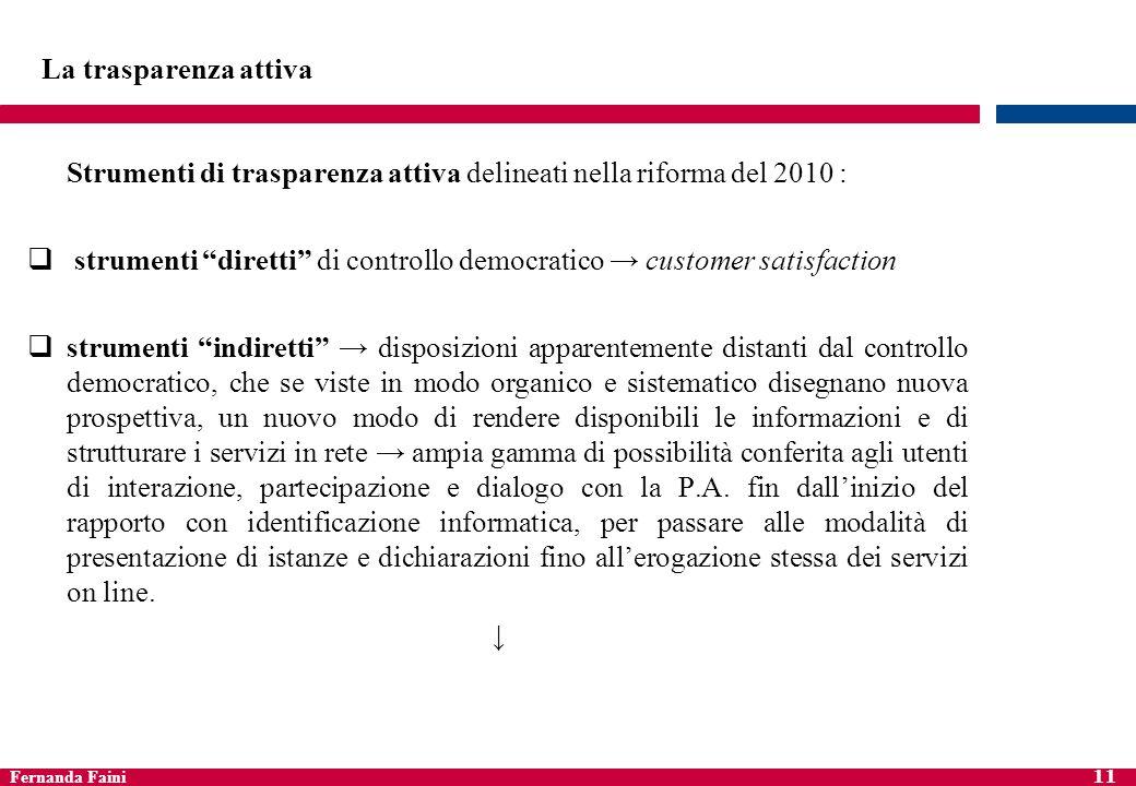 La trasparenza attivaStrumenti di trasparenza attiva delineati nella riforma del 2010 :