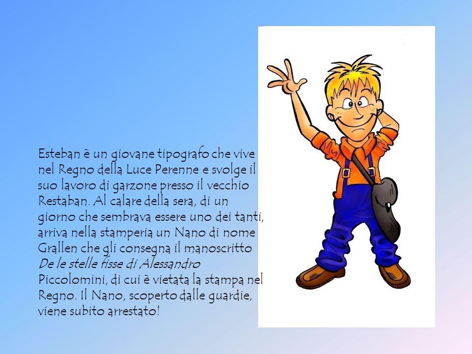 Esteban è un giovane tipografo che vive nel Regno della Luce Perenne e svolge il