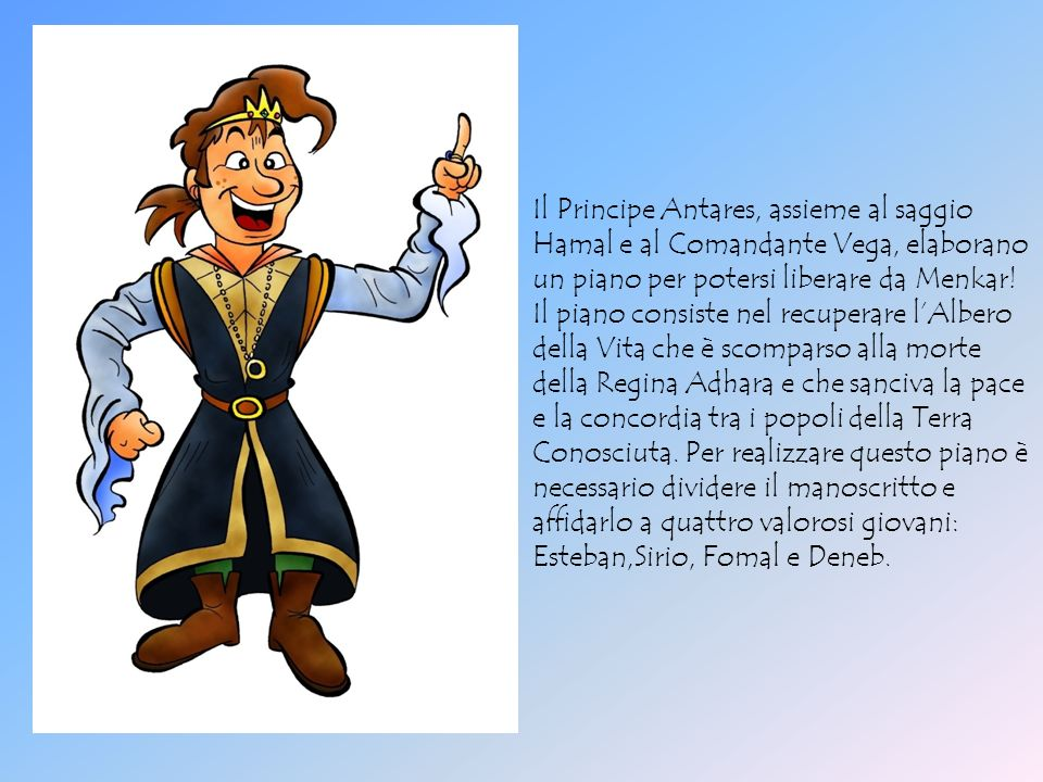 Il Principe Antares, assieme al saggio Hamal e al Comandante Vega, elaborano