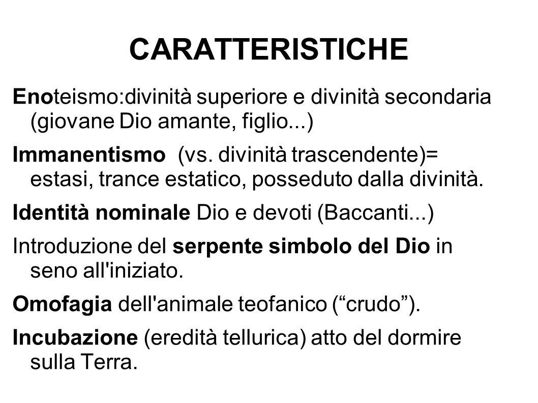 CARATTERISTICHE Enoteismo:divinità superiore e divinità secondaria (giovane Dio amante, figlio...)