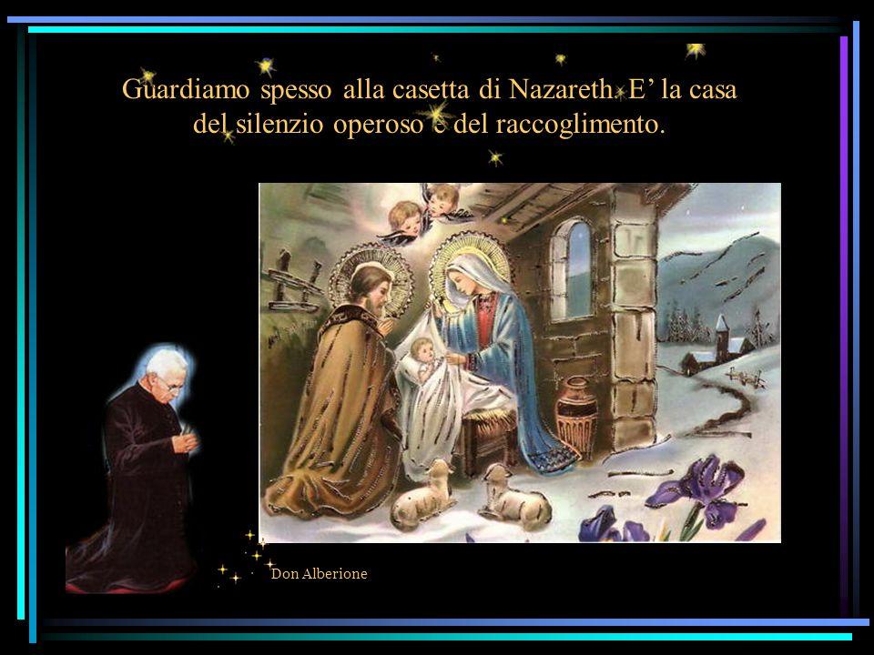 Guardiamo spesso alla casetta di Nazareth