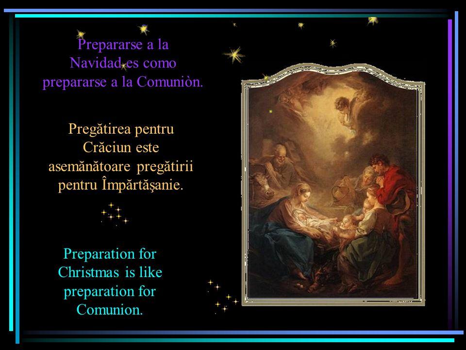 Prepararse a la Navidad es como prepararse a la Comuniòn.