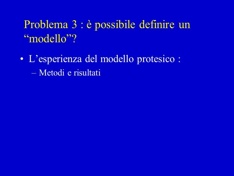 Problema 3 : è possibile definire un modello