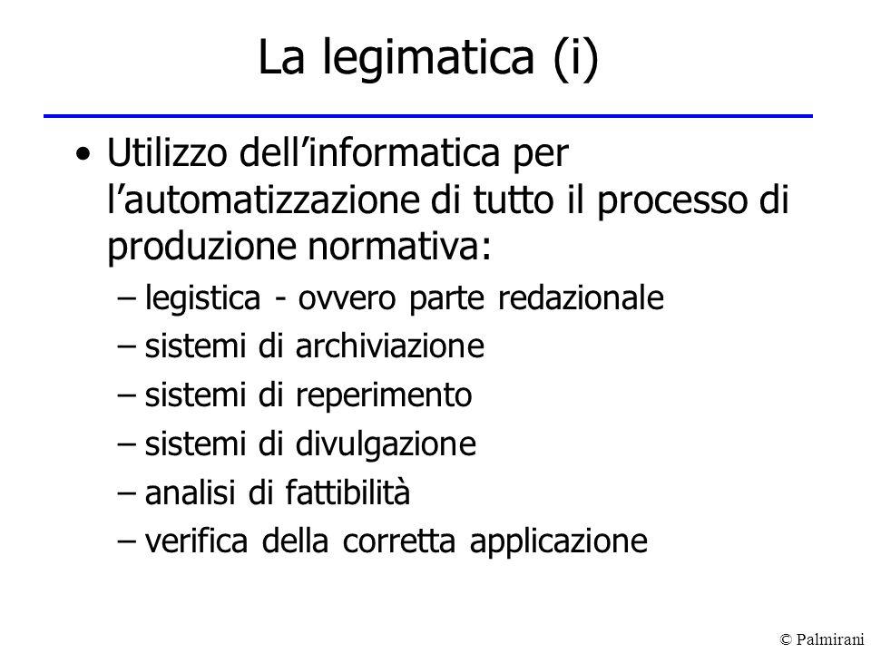 La legimatica (i) Utilizzo dell'informatica per l'automatizzazione di tutto il processo di produzione normativa:
