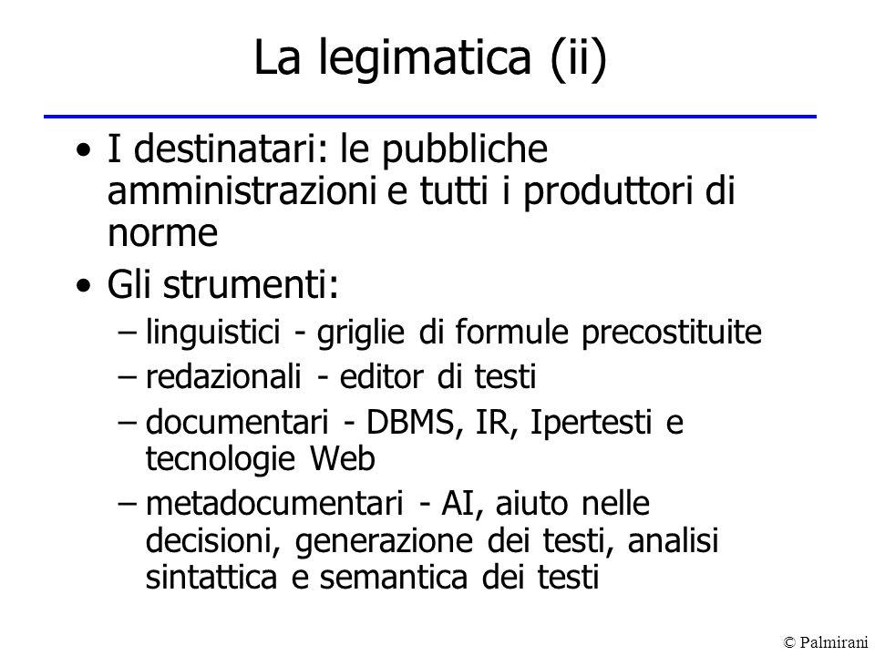 La legimatica (ii) I destinatari: le pubbliche amministrazioni e tutti i produttori di norme. Gli strumenti: