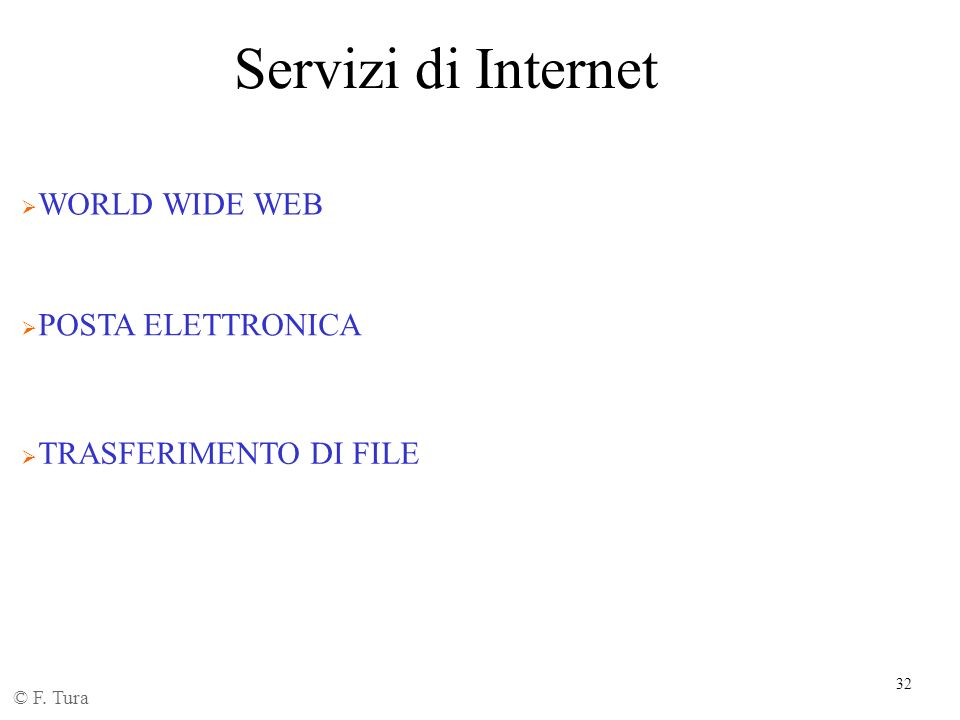 Servizi di Internet WORLD WIDE WEB POSTA ELETTRONICA