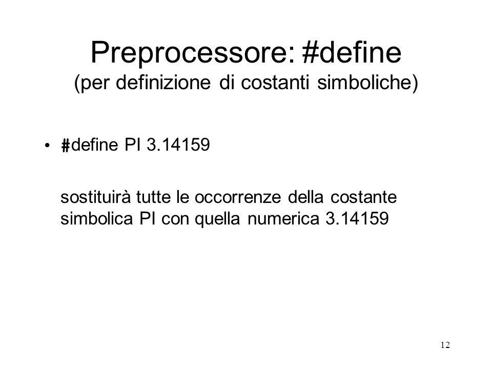 Preprocessore: #define (per definizione di costanti simboliche)