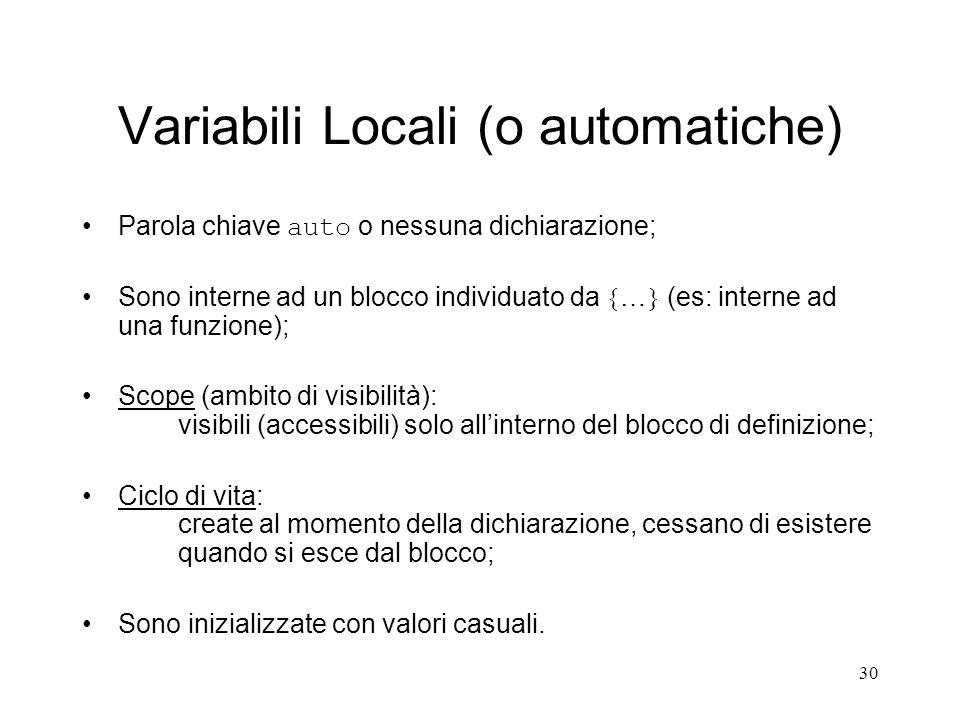 Variabili Locali (o automatiche)