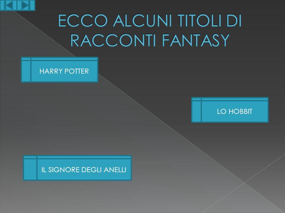 ECCO ALCUNI TITOLI DI RACCONTI FANTASY