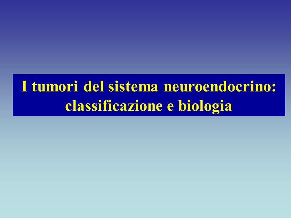 I tumori del sistema neuroendocrino: classificazione e biologia