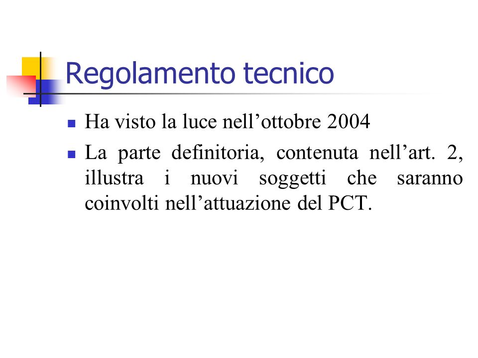Regolamento tecnico Ha visto la luce nell'ottobre 2004