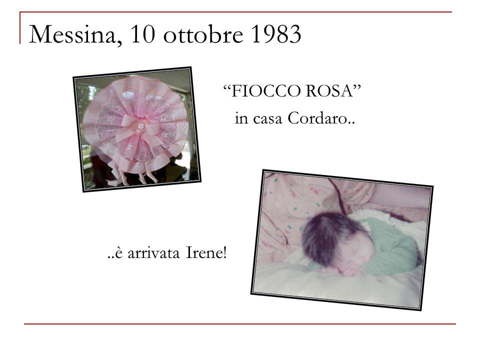 Messina, 10 ottobre 1983 in casa Cordaro.. ..è arrivata Irene!