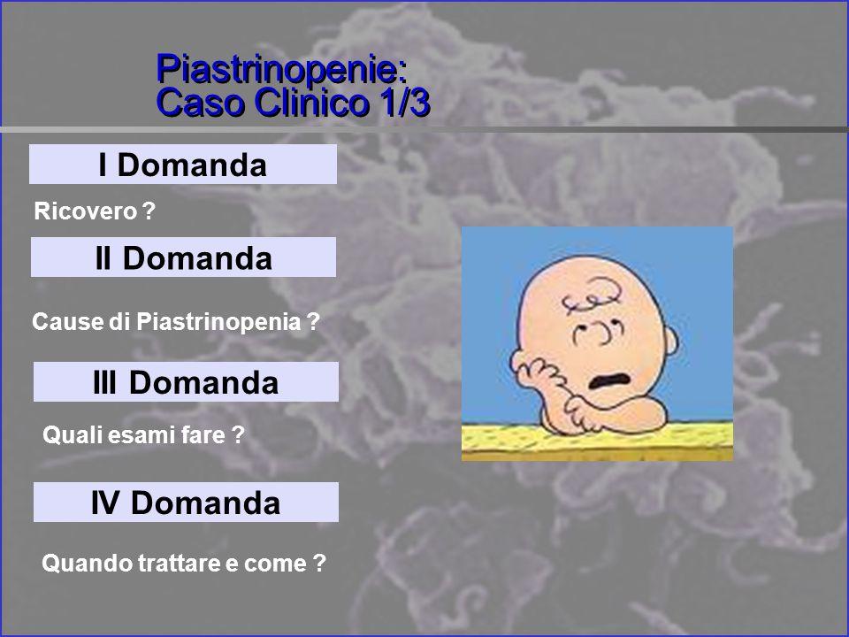 Piastrinopenie: Caso Clinico 1/3