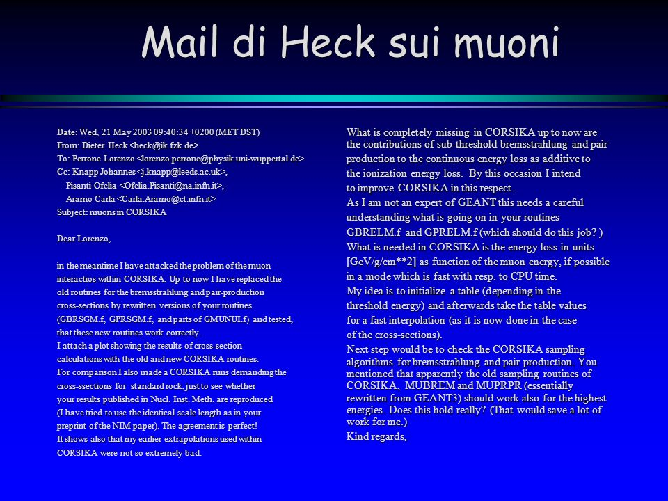 Mail di Heck sui muoni Date: Wed, 21 May 2003 09:40:34 +0200 (MET DST) From: Dieter Heck <heck@ik.fzk.de>