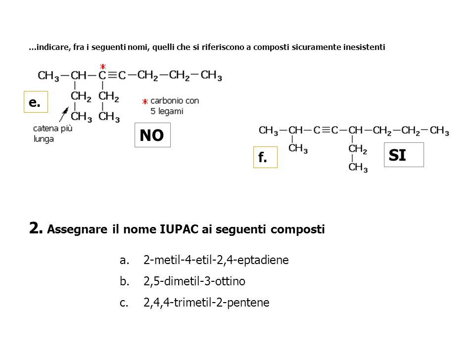 2. Assegnare il nome IUPAC ai seguenti composti