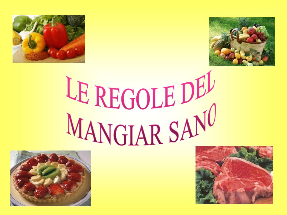 LE REGOLE DEL MANGIAR SANO