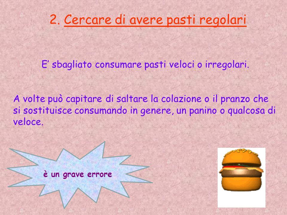 2. Cercare di avere pasti regolari