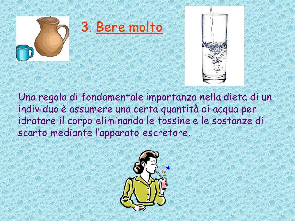 3. Bere molto