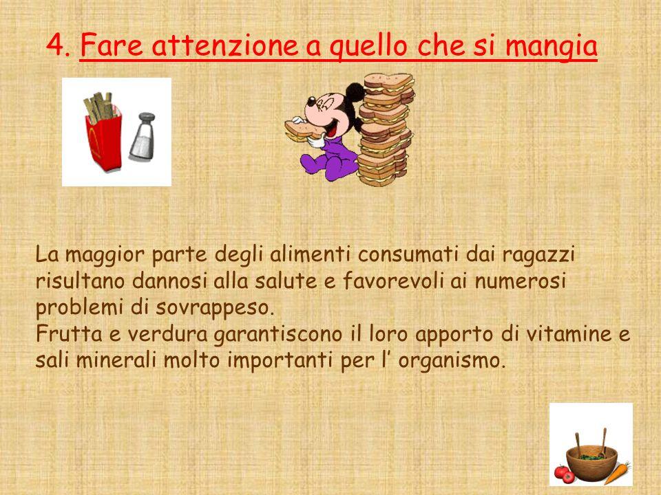 4. Fare attenzione a quello che si mangia