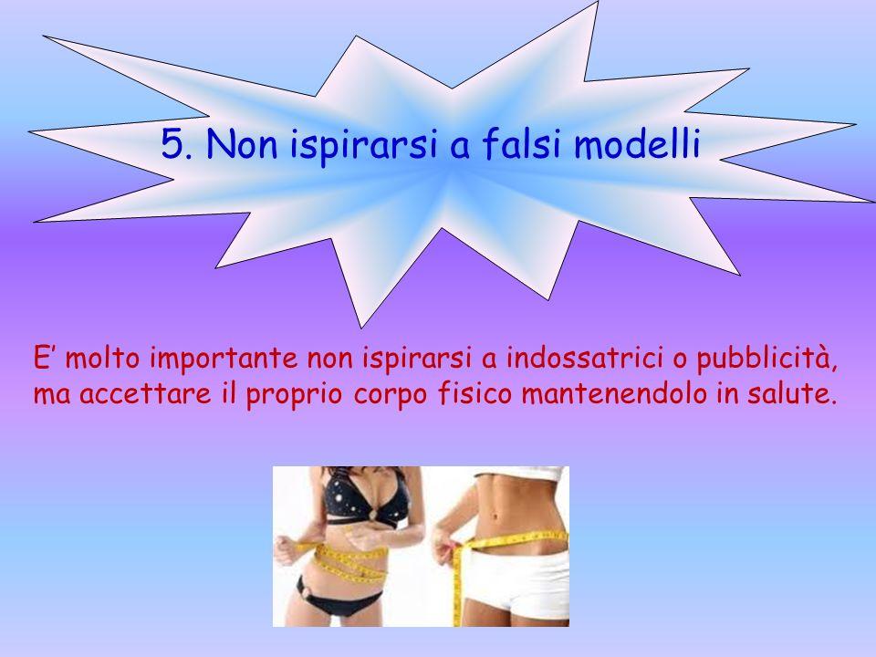 5. Non ispirarsi a falsi modelli