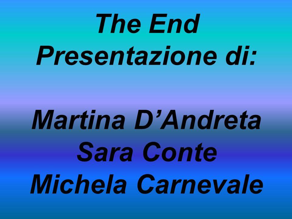 The End Presentazione di: Martina D'Andreta Sara Conte Michela Carnevale