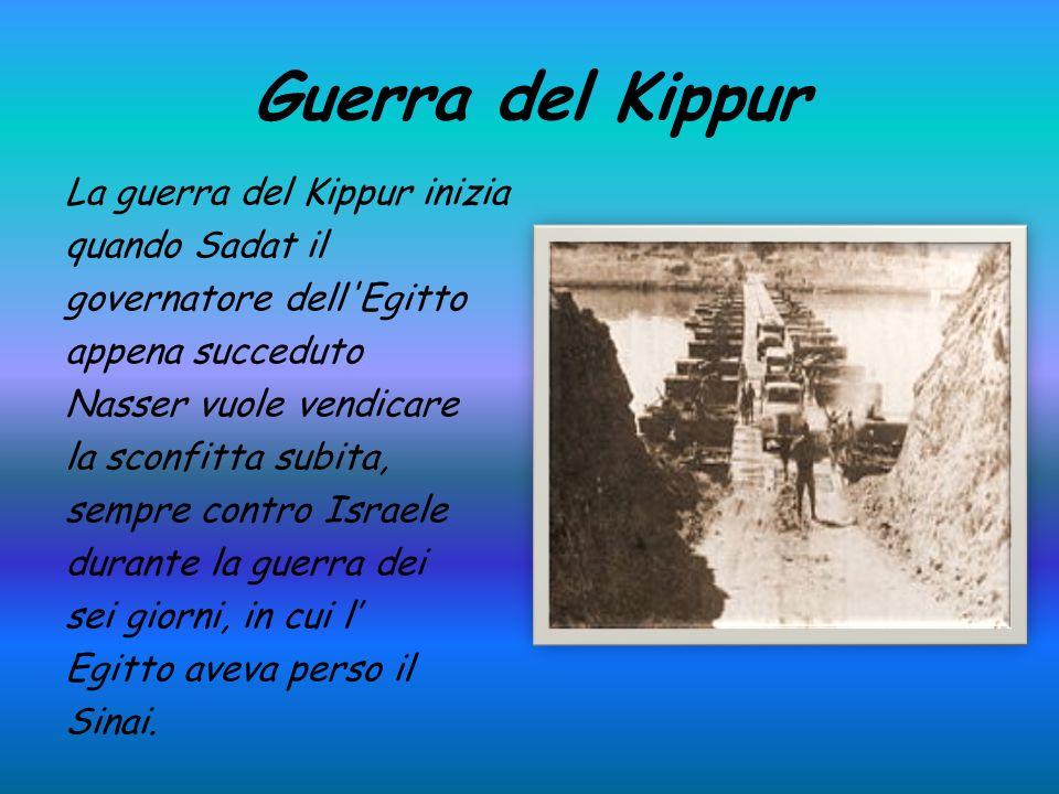 Guerra del Kippur La guerra del Kippur inizia quando Sadat il