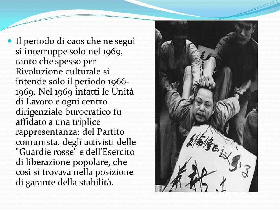 Il periodo di caos che ne seguì si interruppe solo nel 1969, tanto che spesso per Rivoluzione culturale si intende solo il periodo 1966-1969.
