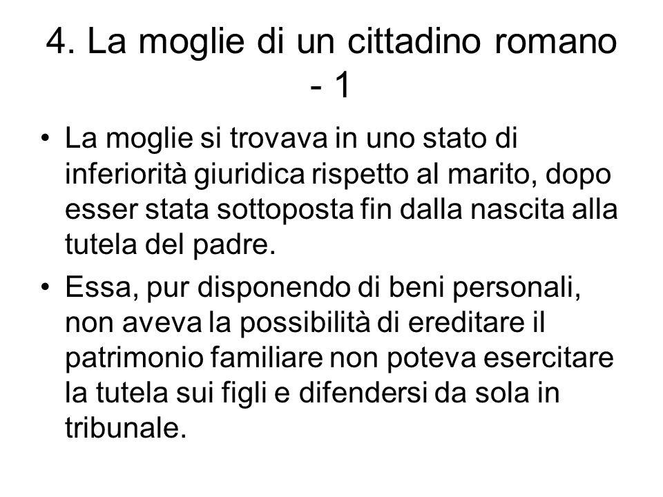 4. La moglie di un cittadino romano - 1
