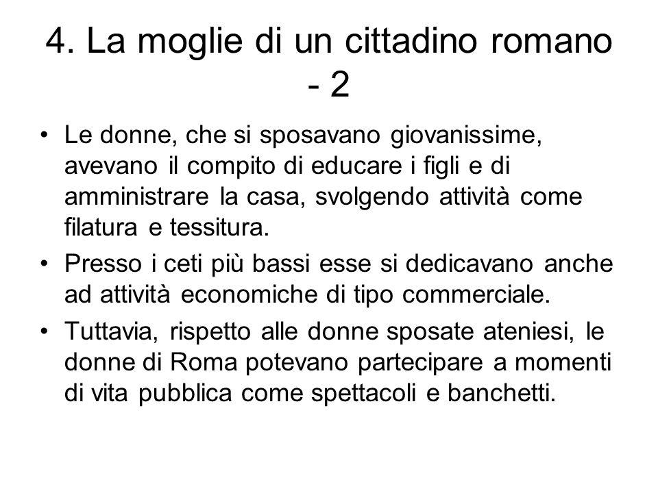 4. La moglie di un cittadino romano - 2