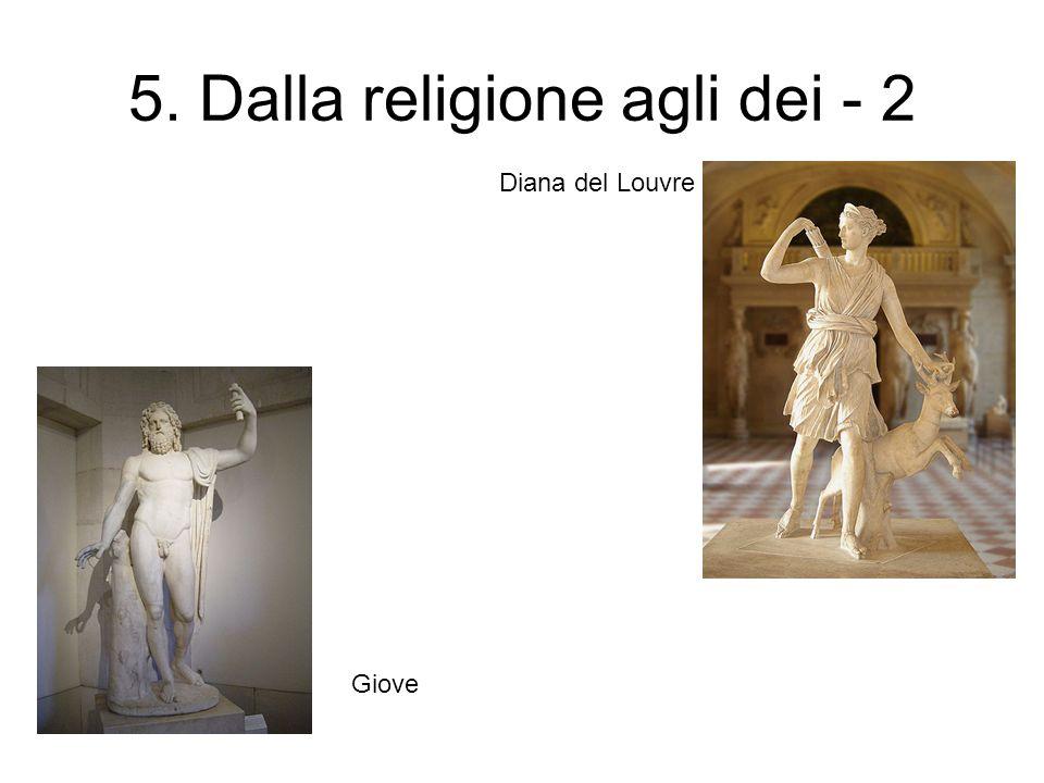 5. Dalla religione agli dei - 2