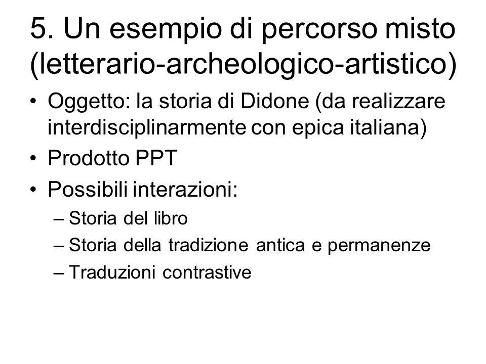 5. Un esempio di percorso misto (letterario-archeologico-artistico)