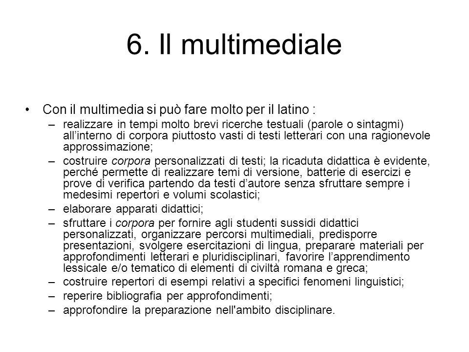 6. Il multimediale Con il multimedia si può fare molto per il latino :