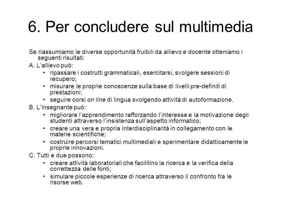6. Per concludere sul multimedia