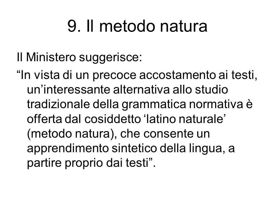9. Il metodo natura Il Ministero suggerisce: