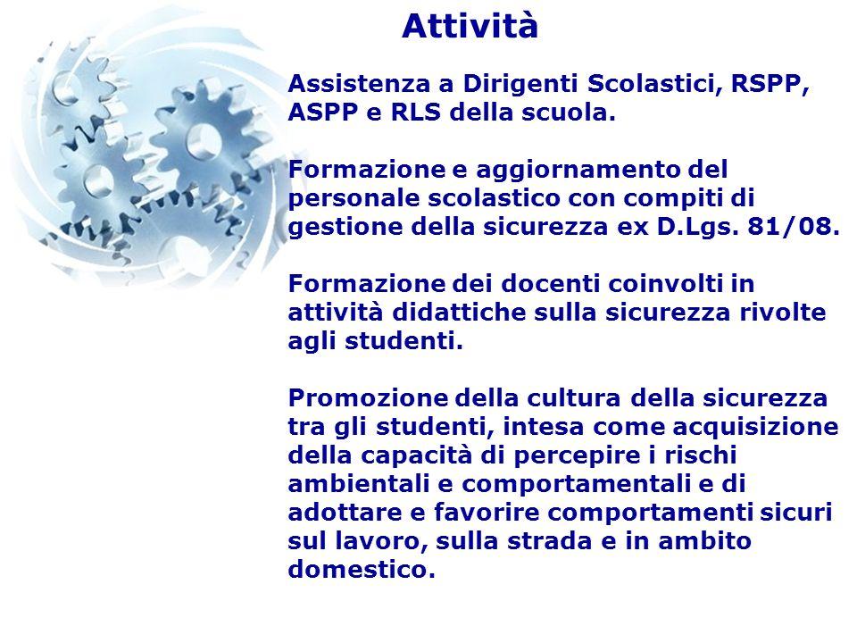 Attività Assistenza a Dirigenti Scolastici, RSPP, ASPP e RLS della scuola.