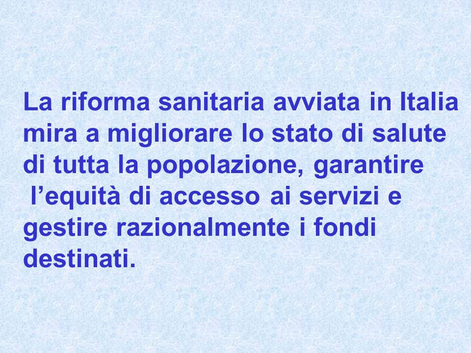 La riforma sanitaria avviata in Italia